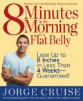 8 Minutes in the Morning to a Flat Belly, Jorge Cruise