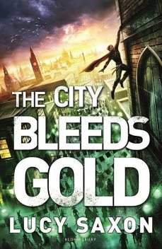 The City Bleeds Gold, Lucy Saxon