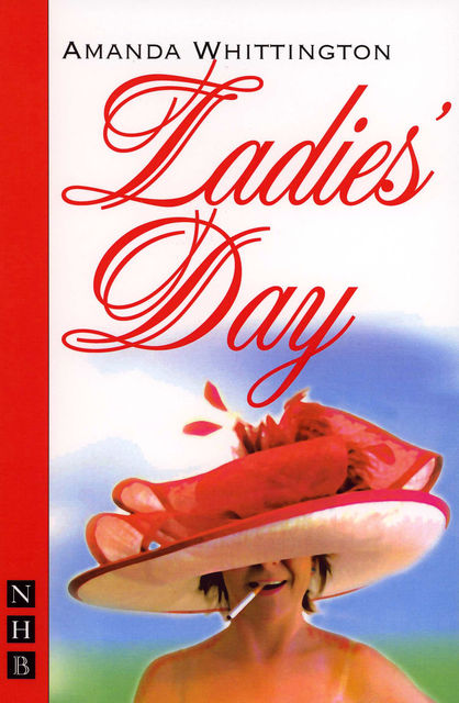 Ladies' Day (NHB Modern Plays), Amanda Whittington