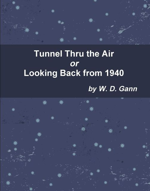 Tunnel Thru the Air or Looking Back from 1940, W.D.Gann
