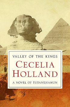 Valley of the Kings, Cecelia Holland