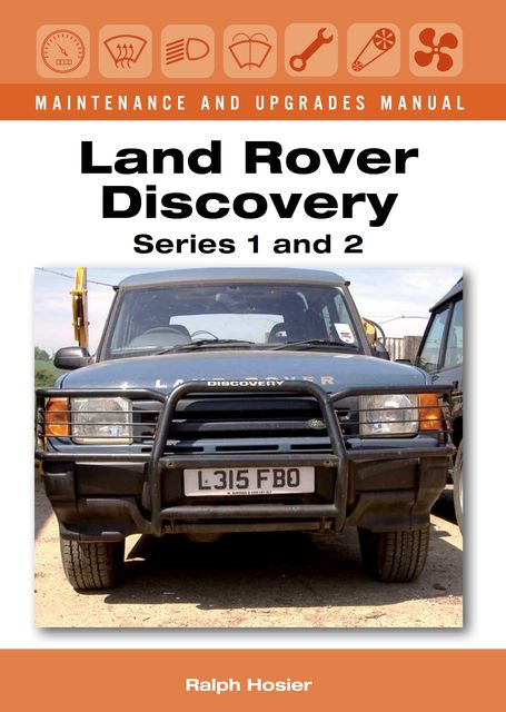 Land Rover Discovery Maintenance and Upgrades Manual, Series 1 and 2, Ralph Hosier