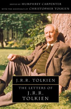 The Letters of J. R. R. Tolkien, Christopher Tolkien, Humphrey Carpenter