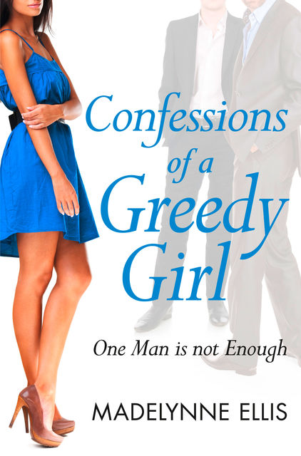 Confessions of a Greedy Girl (A Secret Diary Series), Madelynne Ellis