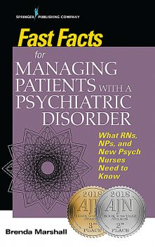 Fast Facts for Managing Patients with a Psychiatric Disorder, EdD, PMHNP-BC, ANEF, Brenda Marshall