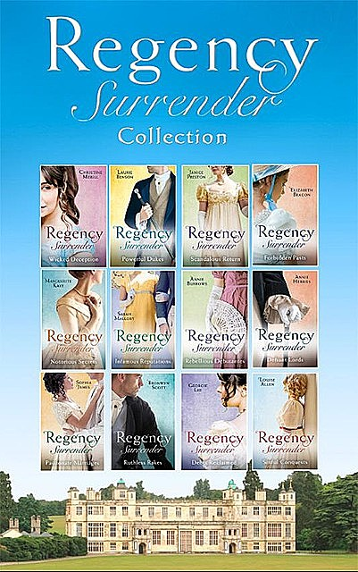 The Complete Regency Surrender Collection, Janice Preston, Elizabeth Beacon, Christine Merrill, Annie Burrows, Sophia James, Sarah Mallory, Bronwyn Scott, Marguerite Kaye, Anne Herries, Laurie Benson