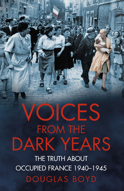 Voices from the Dark Years, Douglas Boyd