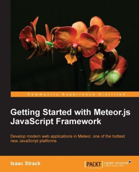 Getting Started with Meteor.js JavaScript Framework, Isaac Strack