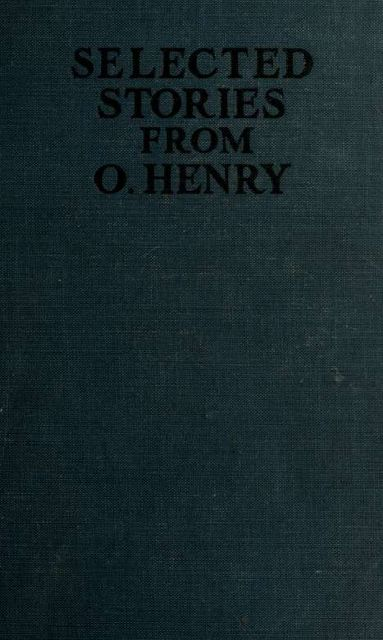 Selected stories from O. Henry, O.Henry, O., 1862–1910
