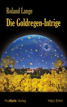 Die Goldregen-Intrige, Roland Lange