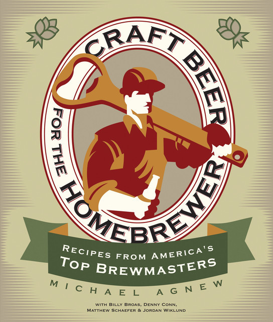 Craft Beer for the Homebrewer, Michael Agnew