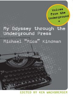 My Odyssey Through the Underground Press, Wachsberger Ken, Michael Kindman