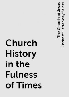 Church History in the Fulness of Times, The Church of Jesus Christ of Latter-day Saints
