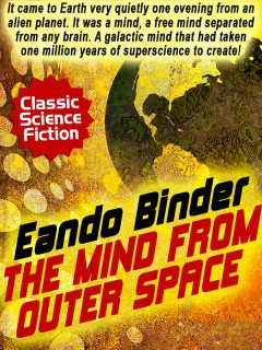 The Mind from Outer Space, Eando Binder