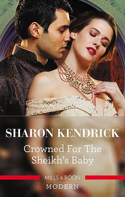 Crowned For The Sheikh's Baby, Sharon Kendrick