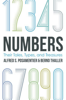 Numbers, Alfred S.Posamentier, Bernd Thaller