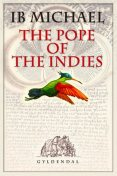 The Pope Of the Indies, Ib Michael