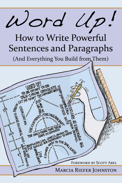 Word Up! How to Write Powerful Sentences and Paragraphs, Marcia Riefer Johnston