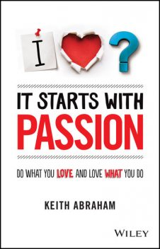 It Starts With Passion, Keith Abraham