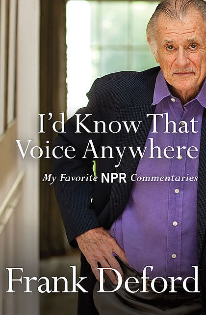 I'd Know That Voice Anywhere, Frank Deford