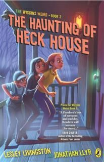 Haunting of Heck House, Lesley Livingston