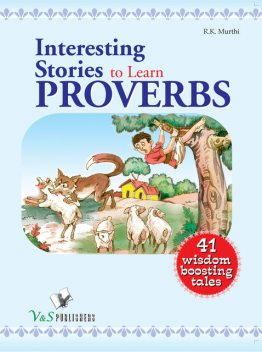 Interesting stories to learn proverbs, R.K.Murthi