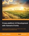Cross-platform UI Development with Xamarin.Forms, Paul Johnson