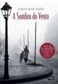 A Sombra Do Vento – The Shadow of the Wind, Carlos Ruiz Zafón