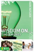 Wisdom On Time and Money, Mark Matlock