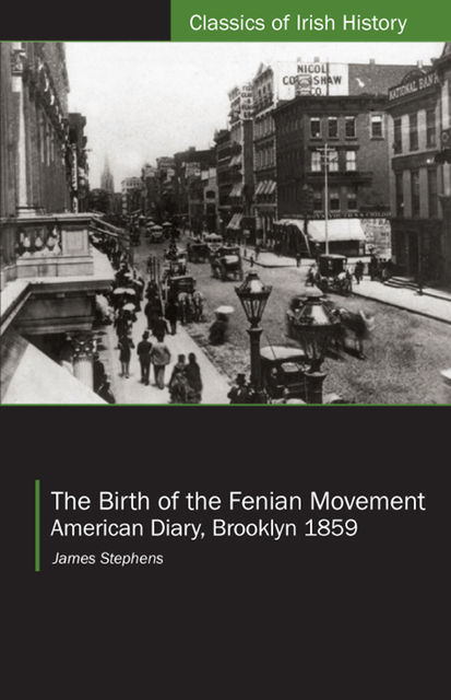 The Birth of the Fenian Movement, James Stephens
