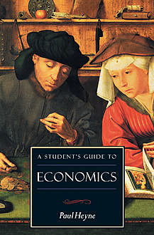 A Student's Guide to Economics, Paul Heyne