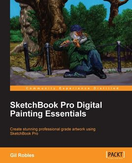 Sketchbook Pro Digital Painting Essentials, Gil Robles
