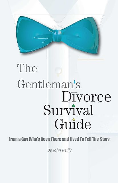 The Gentleman's Divorce Survival Guide, John Reilly