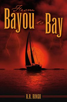 From Bayou to Bay, R.R.Ringo