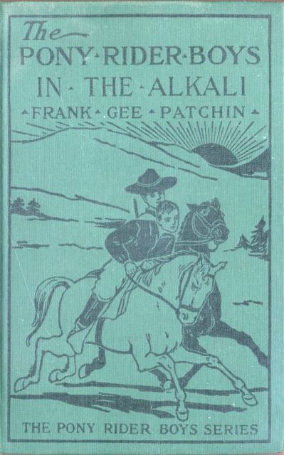 The Pony Rider Boys in the Alkali / or, Finding a Key to the Desert Maze, Frank Gee Patchin