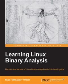Learning Linux Binary Analysis, Ryan O'Neill, elfmaster, quote