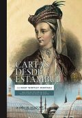 Cartas desde Estambul, Mary Wortley Montagu