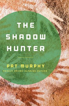 The Shadow Hunter, Pat Murphy