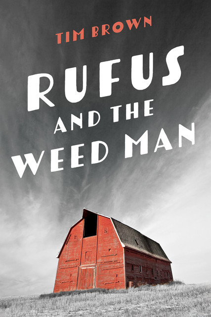 Rufus and the Weed Man, Tim Brown