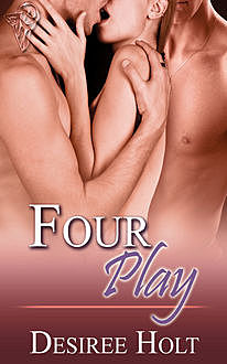 Four Play, Desiree Holt