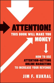 Attention! This Book Will Make You Money, Jim F.Kukral