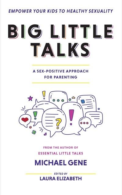 Big Little Talks – A Sex-Positive Approach For Parents, Michael Gene