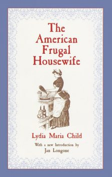 The American Frugal Housewife, Lydia Maria Child