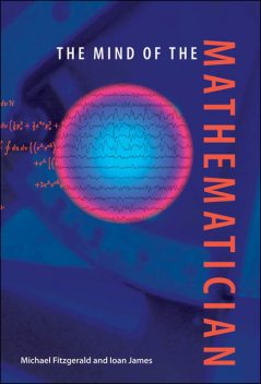 The Mind of the Mathematician, Michael FitzGerald, Ioan James