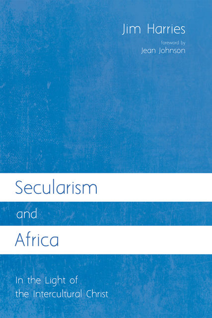 Secularism and Africa, Jim Harries