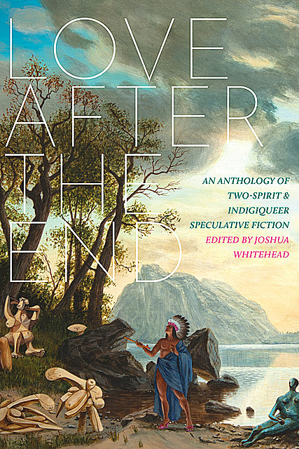 Love after the End, Joshua Whitehead
