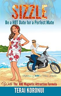 SIZZLE Be a HOT Date for a Perfect Mate, Terai Koronui