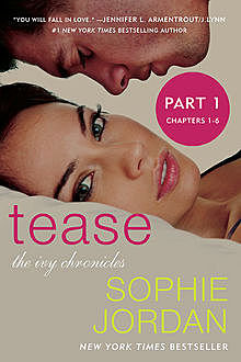 Tease (Part One: Chapters 1 – 6), Sophie Jordan