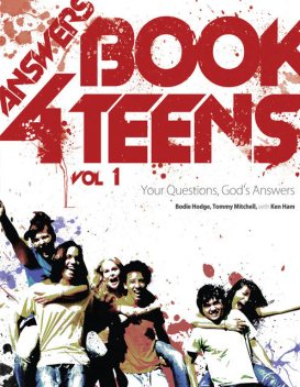 Answers Book for Teens Volume 1, Bodie Hodge, Ken Ham, Tommy Mitchell