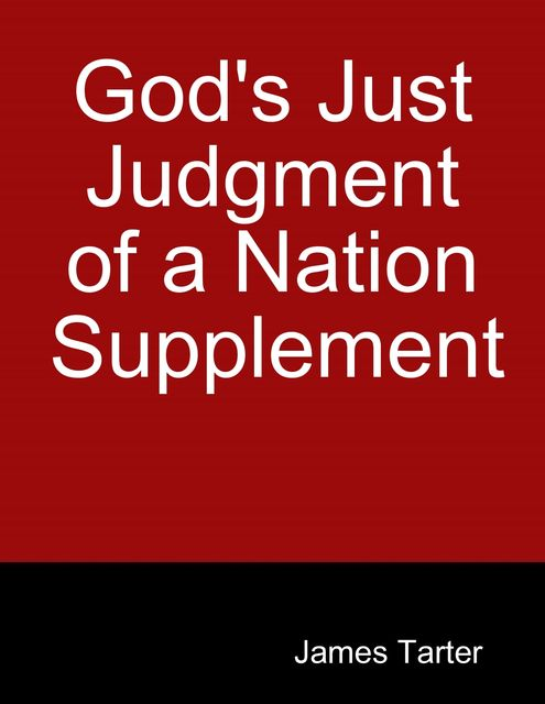 God's Just Judgment of a Nation Supplement, James Tarter
